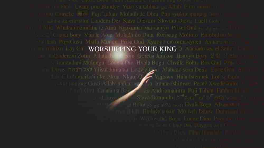 Worshipping Your King