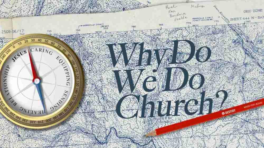 Why We Do Church?